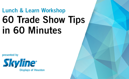 seminars houston tradeshows exhibiting tips expo exhibits displays