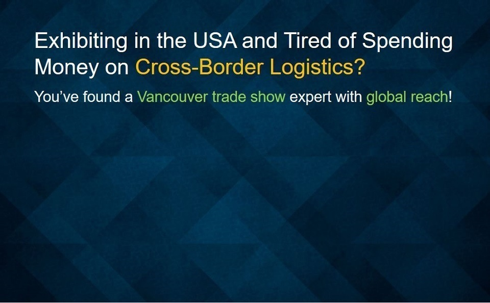 international exhibiting in the United States for Vancouver BC trade show displays exhibitors